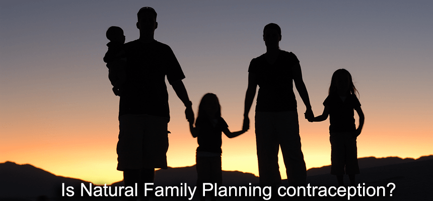Is Natural Family Planning considered contraception?